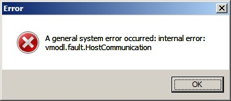 System Error: vmodl.fault.hostcommunication